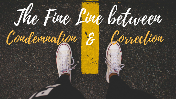 The Fine Line between Correction and Condemnation