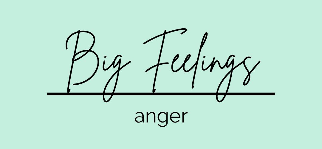 Big Feelings: Anger